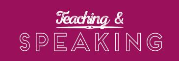 Teaching & Speaking