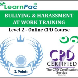 Bullying and Harassment at Work Training - Level 2 - Online CPD Accredited Courses