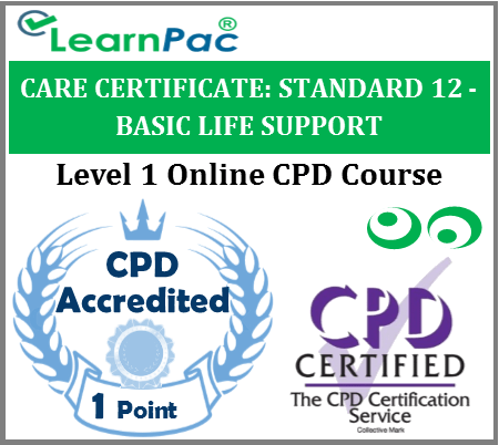 Care Certificate Standard 12 - Basic Life Support Online CPD Training Course
