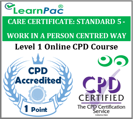 Care Certificate Standard 5 – Work in a Person Centred Way Online Course 1