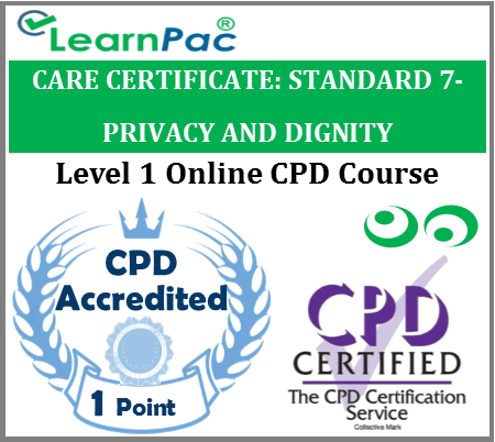Care Certificate Standard 7 - Privacy and Dignity - Online Accredited Training Course