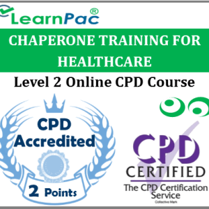 Chaperone Training for Healthcare - Level 2 Online CPD Accredited Training Course