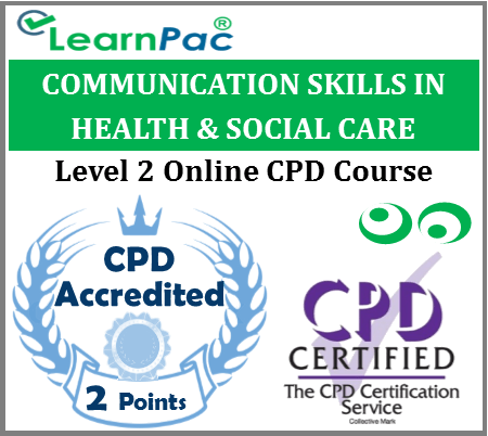 Communication Skills in Health & Social Care - Level 2 Online Accredited Training Course