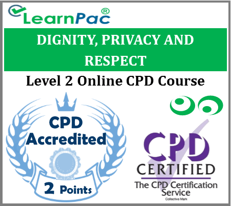 Dignity, Privacy and Respect Training – Level 2 Online CPD Accredited Course 1