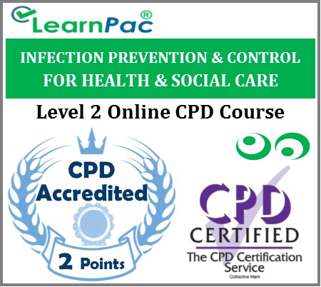 Infection Prevention & Control for Health & Social Care – Level 2 – Online CPD Accredited Training Course 1