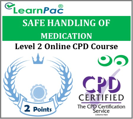 Safe Handling of Medication Training - Level 2 - Online CPD Accredited Course