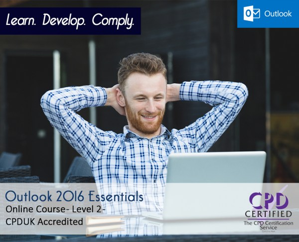 Outlook 2016 Essentials – Online Training Course – CPD Accredited – Mandatory Compliance UK –