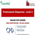Professional Chaperone - Level 2 - Mandatory Training Group UK -