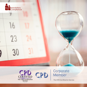 Time Management Training - Online Training Course - CPD Accredited - Mandatory Compliance UK -