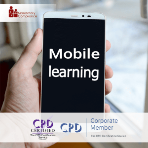 mLearning Essentials Training - Online Training Course - CPD Accredited - Mandatory Compliance UK -