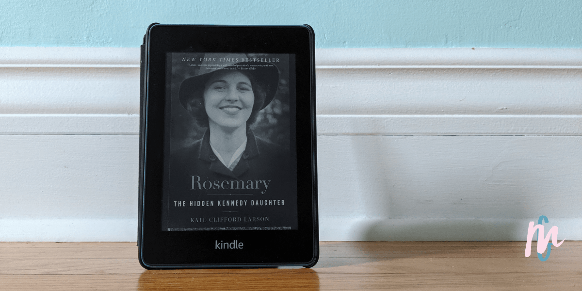 Book Review – Rosemary: The Hidden Kennedy Daughter