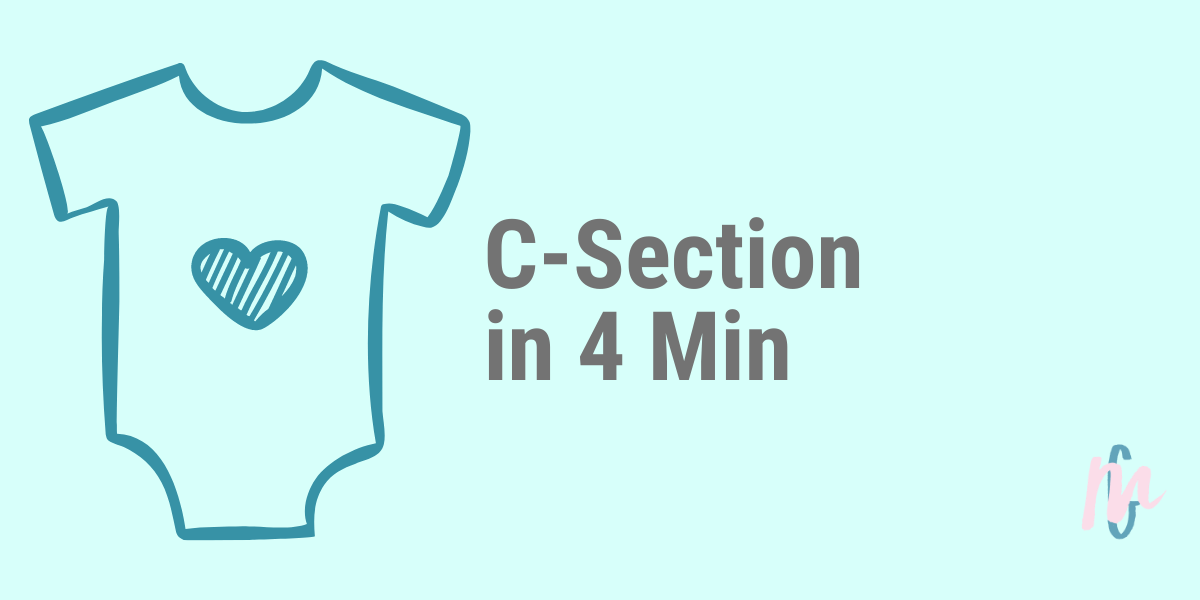 C-Section in 4 Min