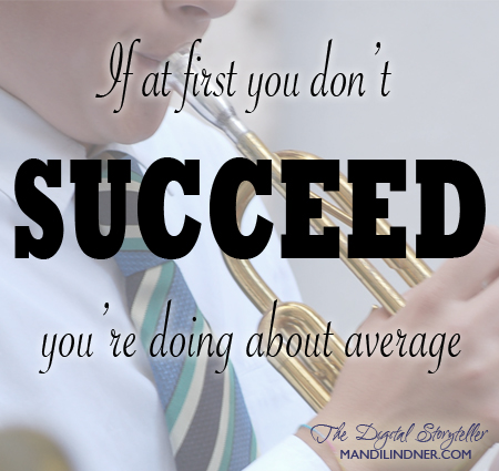 if at first you don't succeed you're doing about average