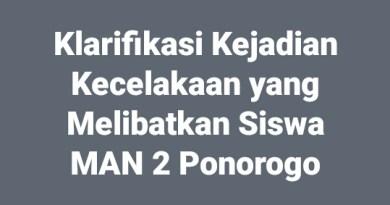Klarifikasi Kejadian Kecelakaan yang Melibatkan Siswa MAN 2 Ponorogo