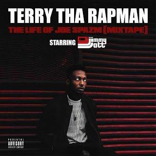 duzsqdxxkaanlzw - Terry Tha Rapman – Life Of Joe Spazm (Mixtape)