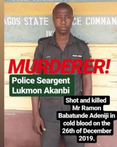 Police Sergeant Lukmon Akanbi who shot and killed Mr Ramon Babatunde Ramon