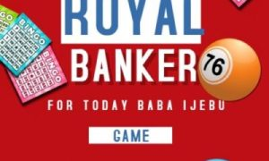 baba ijebu royal banker for today