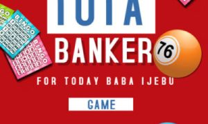 Baba Ijebu Banker For Tota Today