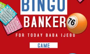 Baba Ijebu Bingo Banker For Today