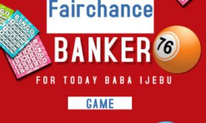 Baba-Ijebu-Fairchance-Banker-For-Today-scaled