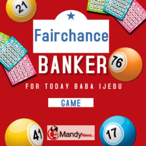 Baba Ijebu Fairchance Banker For Today