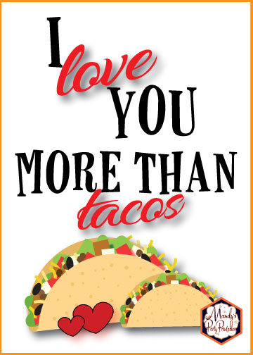 5x7 sign I Love You More Than Tacos from a Taco Bout Love Valentine Taco Party | Mandy's Party Printables #valentineparty #tacoparty #tacoboutlove #ilovetacos #MPP #fiesta