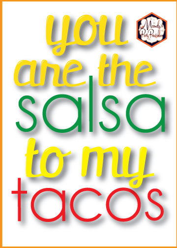 5x7 sign You are the Salsa to my Tacos from a Taco Bout Love Valentine Taco Party | Mandy's Party Printables #valentineparty #tacoparty #tacoboutlove #ilovetacos #MPP #fiesta