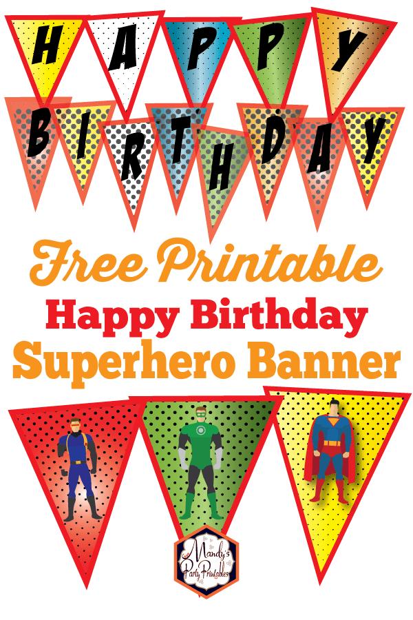 image about Free Printable Superhero named Totally free Superhero Pleased Birthday Banner
