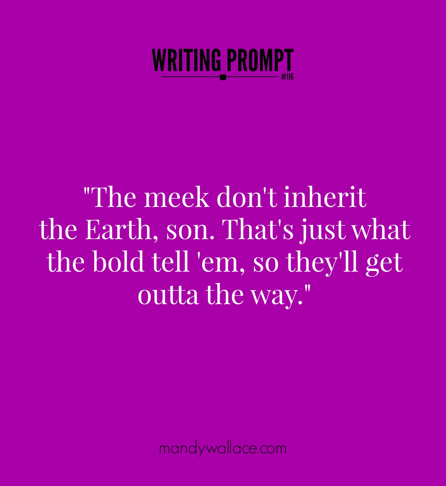 Writing Prompt 116 The Meek Vs The Bold