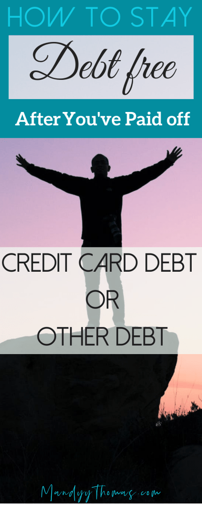 How to stay debt free after you've paid off debt