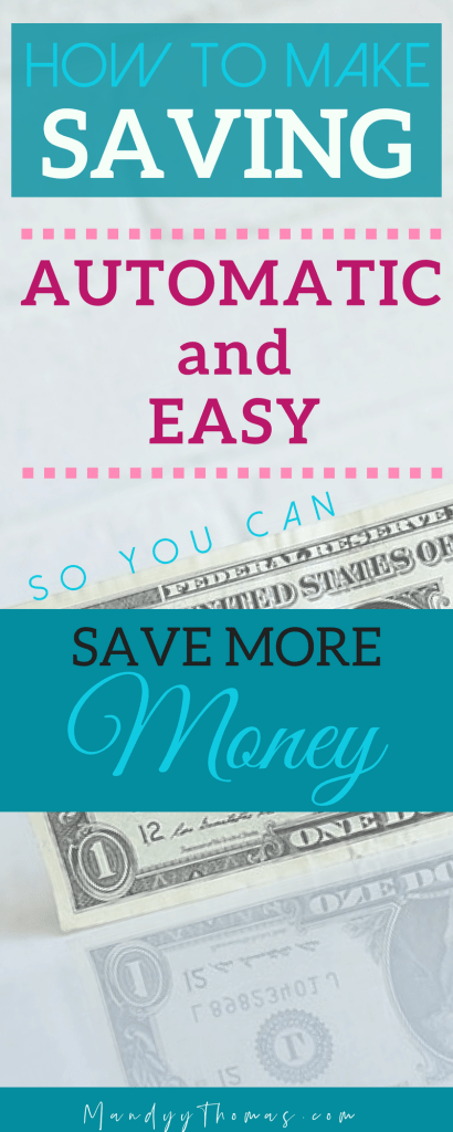 Make saving money easy and automatic to save more money