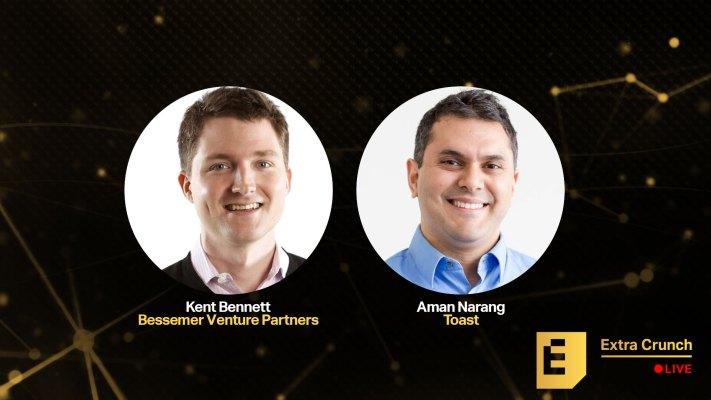Aman Narang de Toast y Kent Bennett de BVP explican por qué la obsesión del cliente lo es todo – TechCrunch