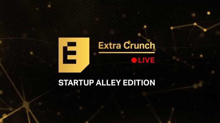 Escuche que las compañías de Startup Alley cuentan con jueces expertos en VC en los próximos episodios de Extra Crunch Live – TechCrunch