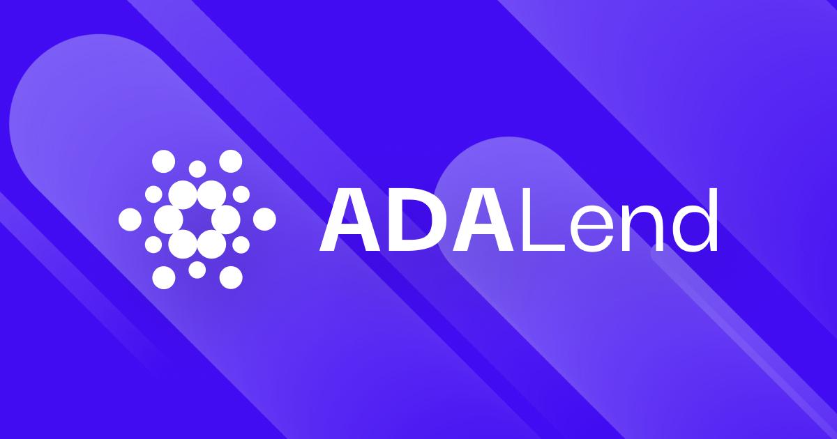 ADALend crea un protocolo de préstamos nativo de Cardano, escalable y descentralizado