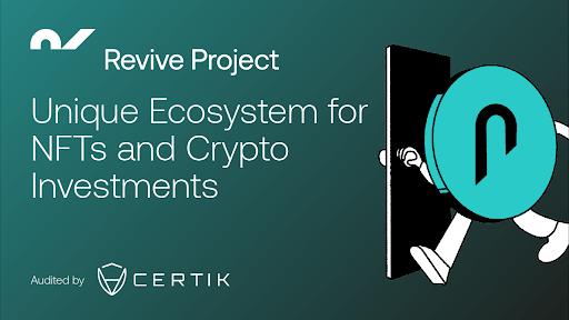 Revive Project para revolucionar las inversiones criptográficas y las NFT con un ecosistema único – Comunicado de prensa de Bitcoin News