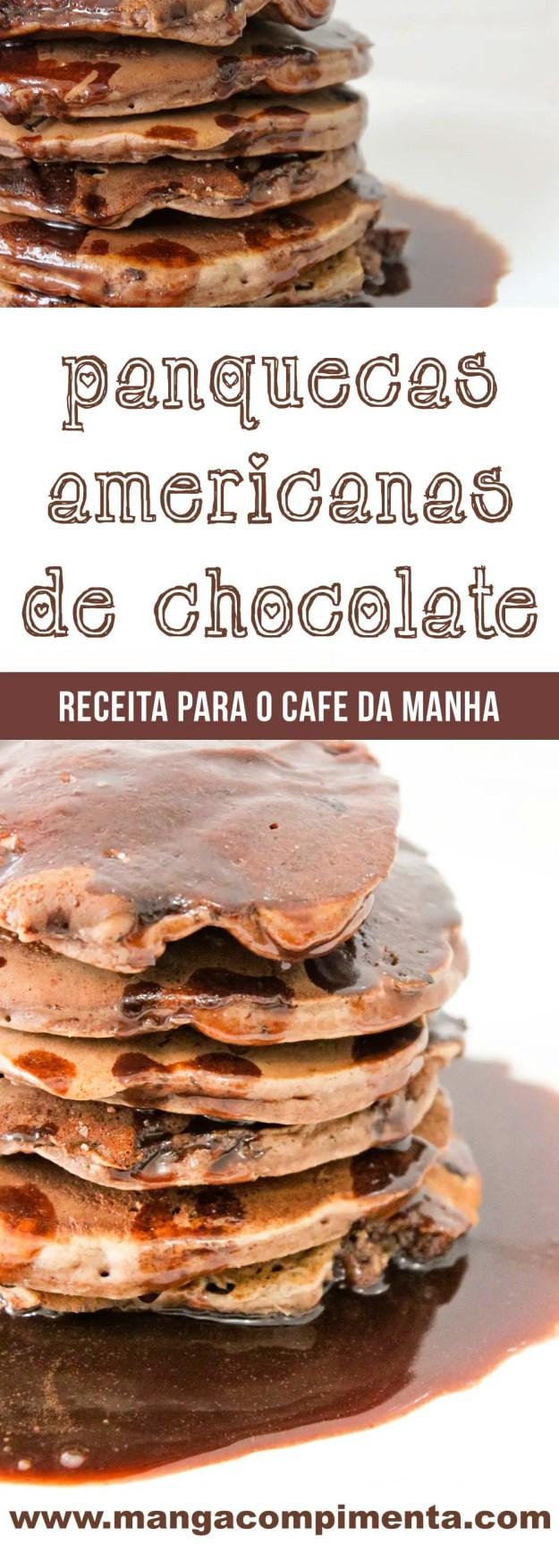 Panquecas Americanas de Chocolate   Uma delícia com bastante sabor para o café da manhã!
