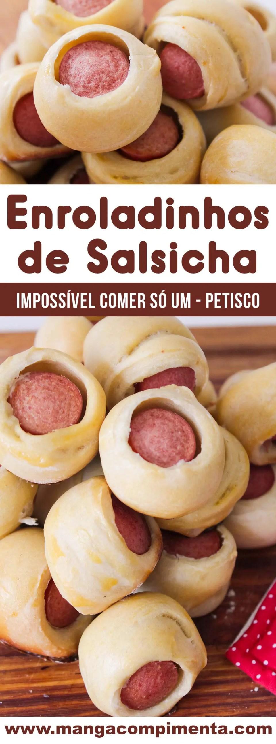 Enroladinhos de Salsicha - o difícil é comer só um!