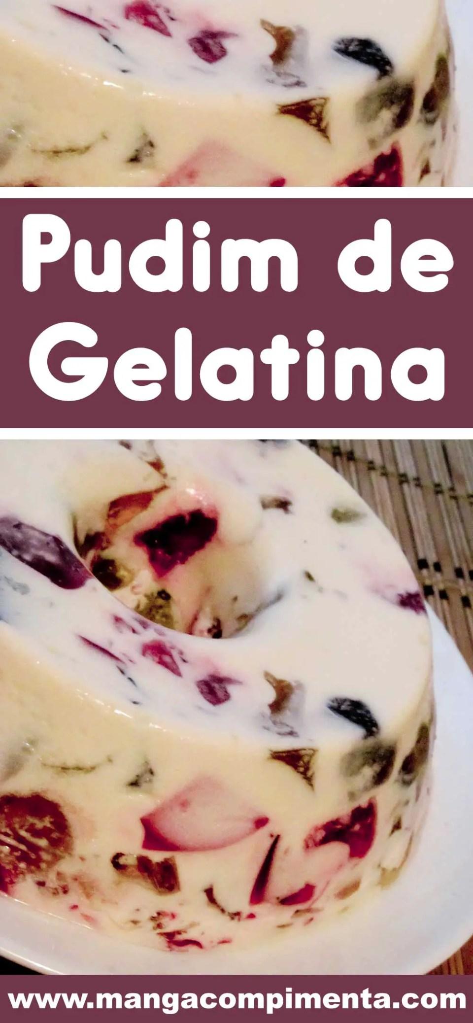 Receita de Pudim de Gelatina - uma sobremesa econômica e fácil de fazer para os dias de festa.