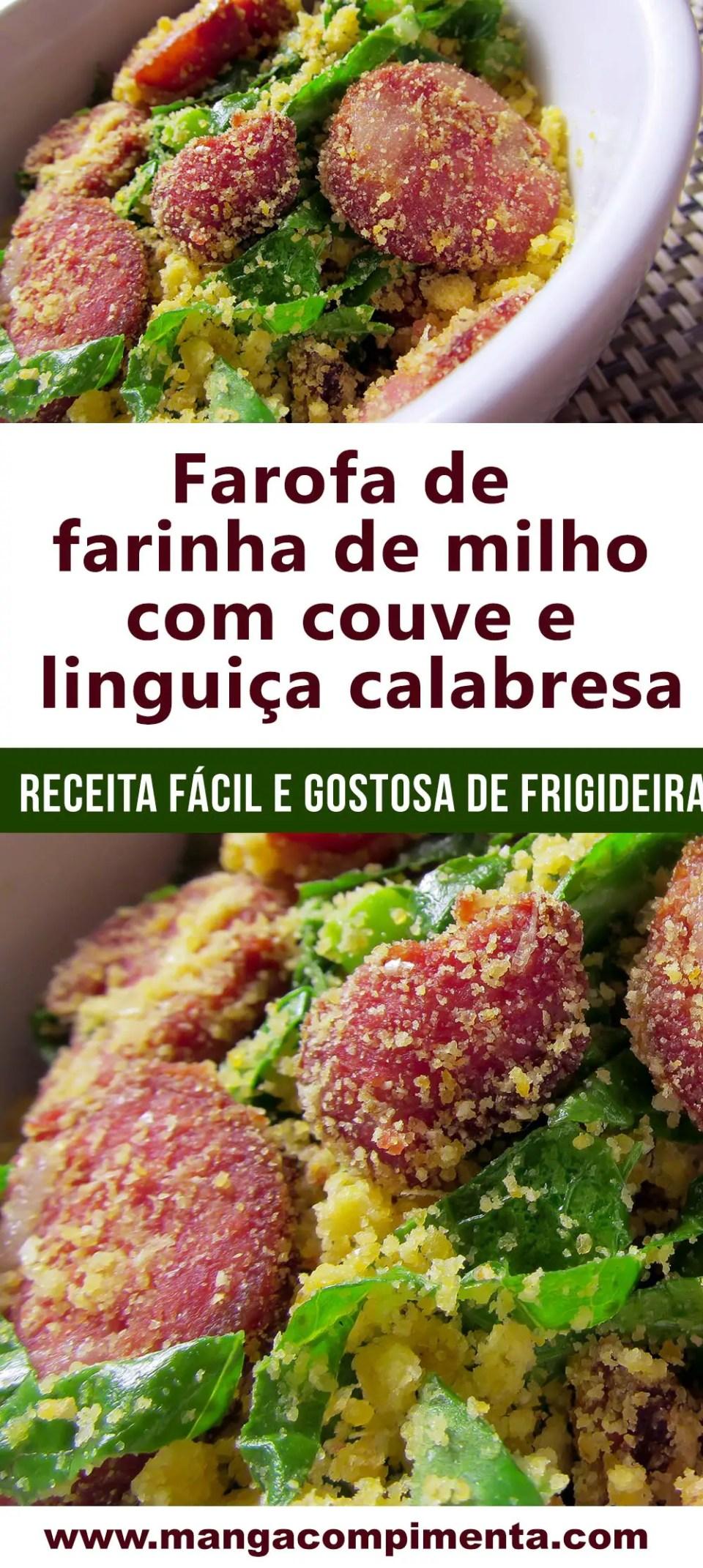Farofa de Farinha de Milho com Couve e Linguiça Calabresa - Para um almoço especial!