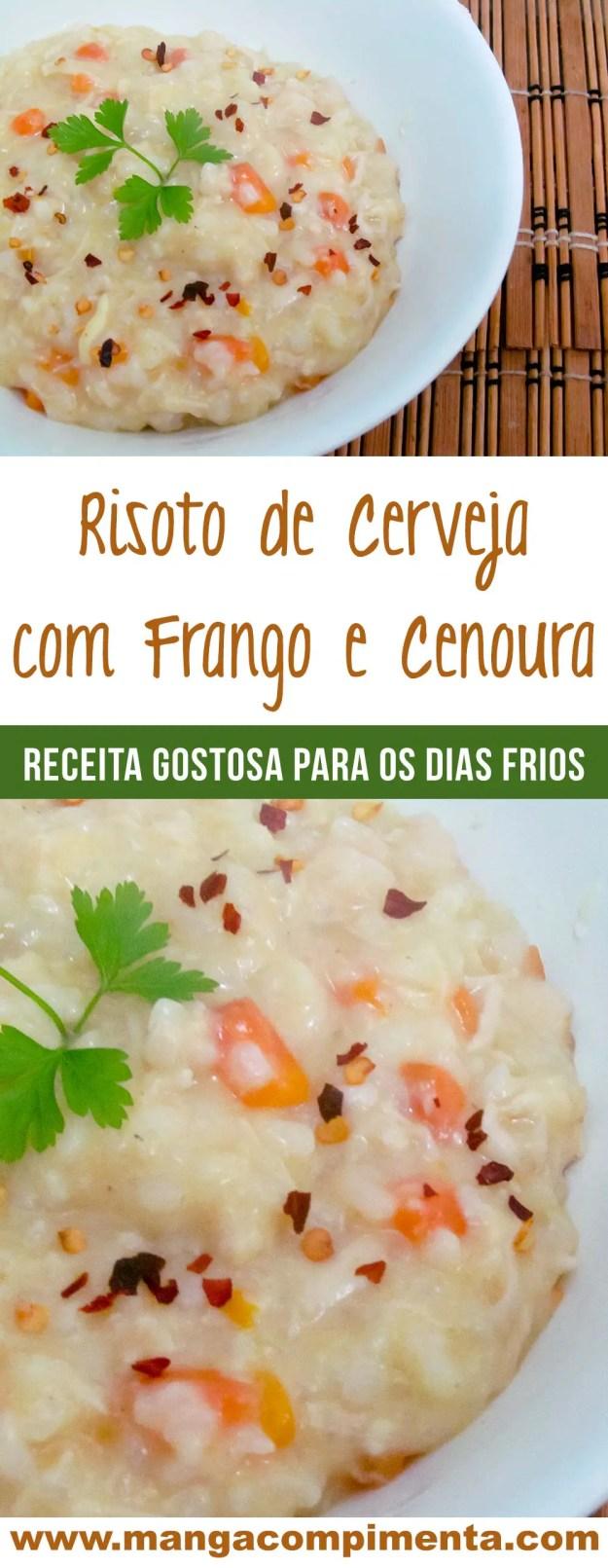 Risoto de Cerveja com Frango e Cenoura - um prato delicioso para fazer nos dias frios!
