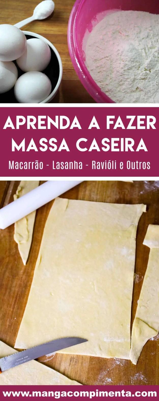 Receita de Massa Caseira - prepare em casa Macarrão, Lasanha, Ravióli, entre outros!