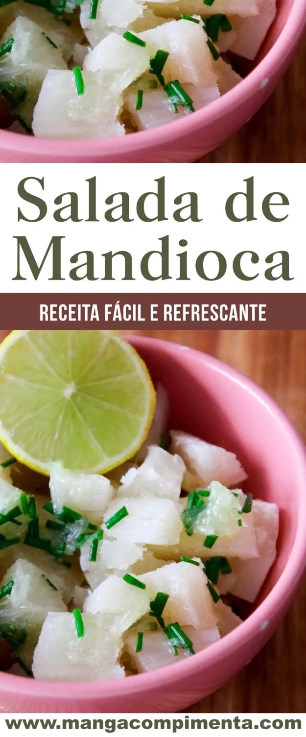 Salada de Mandioca/Macaxeira/Aipim - prepare em dias quentes, para servir no almoço ou no jantar.