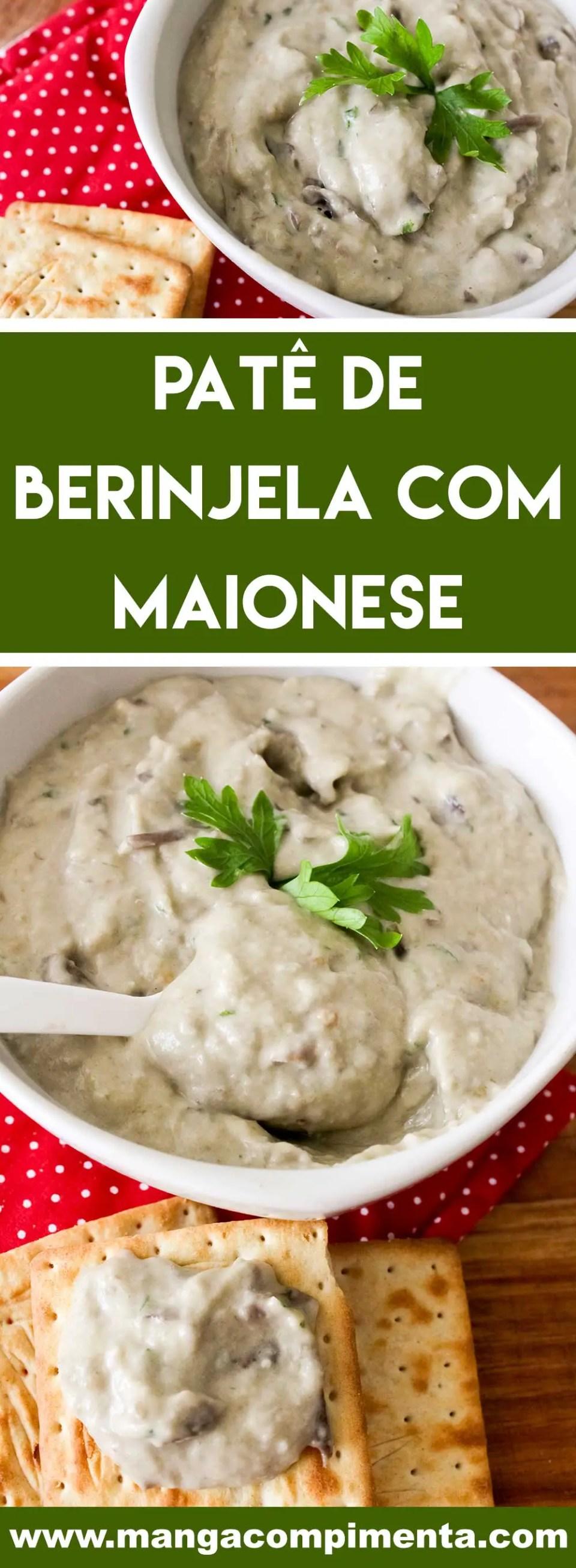 Receita Patê de Berinjela com Maionese -prepare essa delicia agora no verão para a família e amigos.