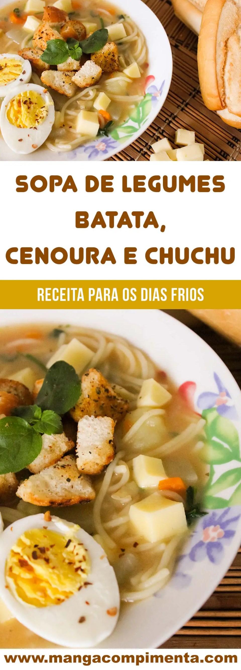 Sopa de Legumes – Batata, Cenoura e Chuchu | Um prato quentinho que conforta o corpo, alma e o coração.