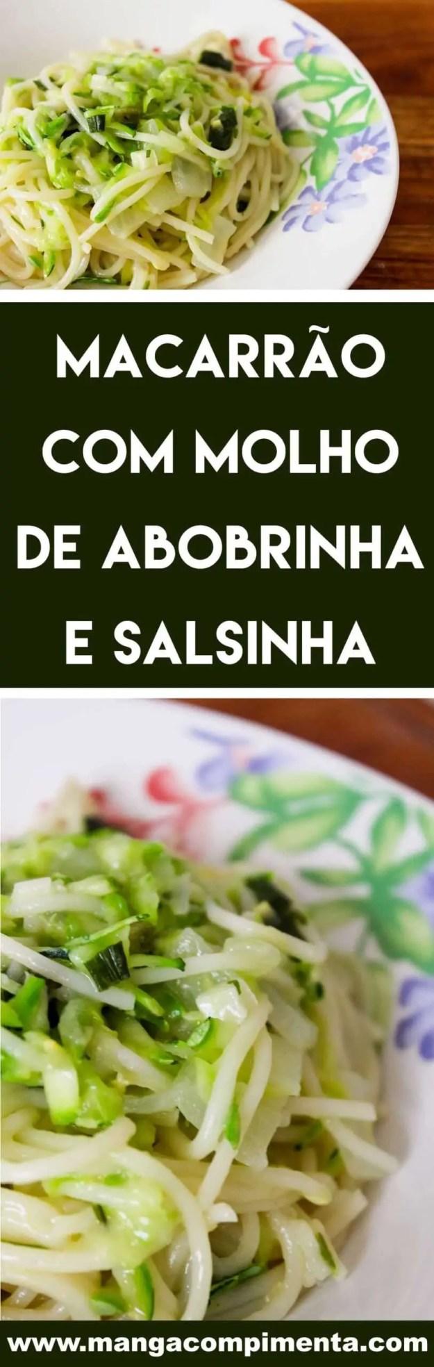 Receita de Macarrão com Molho de Abobrinha e Salsinha - para o almoço da semana da família.