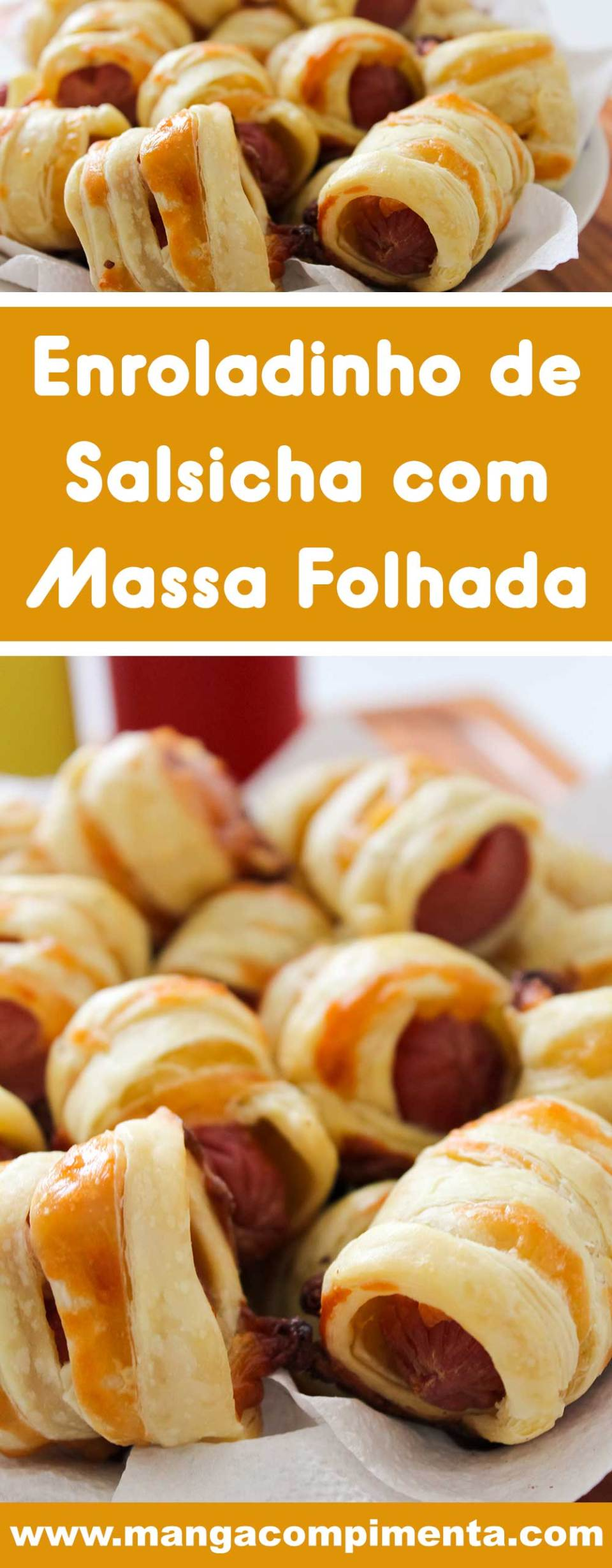 Receita de Enroladinho de Salsicha com Massa Folhada - um petisco delicioso para servir em festas ou para o lanche da tarde com os amigos.