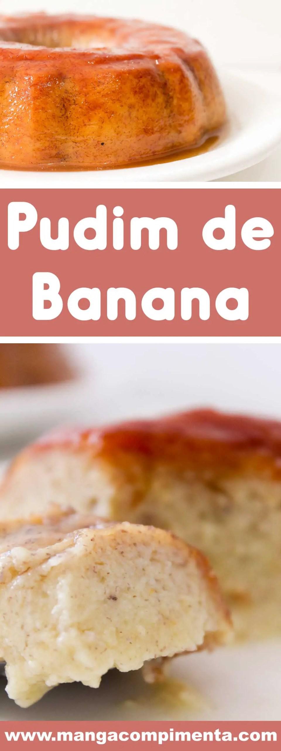 Receita de Pudim de Banana - uma sobremesa deliciosa e super fácil de fazer!