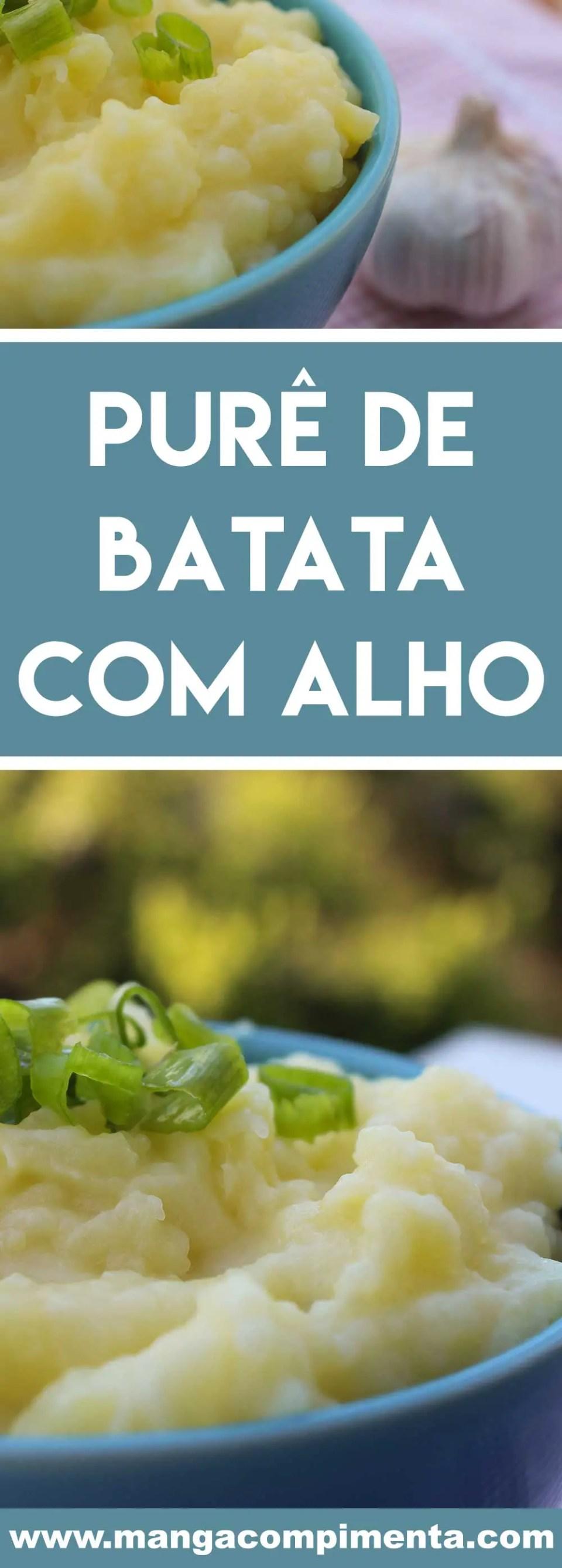 Receita de Purê de Batata com Alho - um delicioso acompanhamento para o almoço da semana.