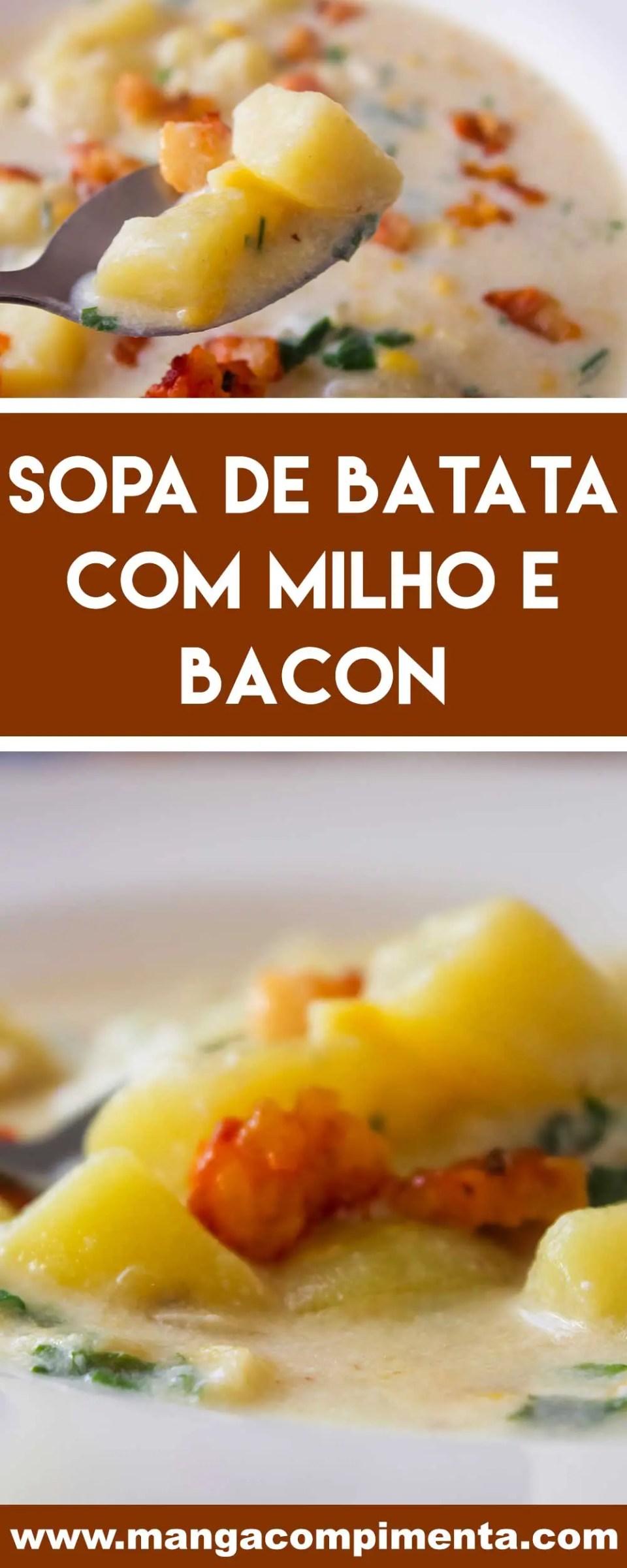 Receita de Sopa de Batata com Milho e Bacon Americana - um prato delicioso para os dias frios!