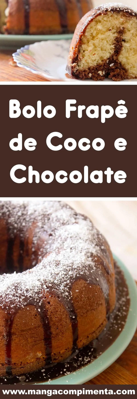 Receita de Bolo Frapê de Coco e Chocolate - uma verdadeira tentação para o lanche da tarde da família.